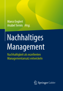 Buch Nachhaltiges Management, Nachhaltigkeit als exzellenten Managementansatz entwickeln, Marco Englert, Anabel Ternès, Springer Verlag, Artikel von Tina Teucher, Erfolgsgeheimnisse der Natur, Denken und Handeln in Ökosystemen