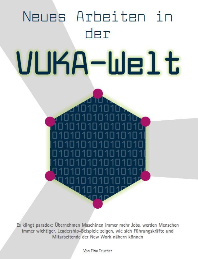 Arbeit auf neuen Pfaden Tina Teucher VUKA Volantilitaet Unsicherheit Komplexitaet Ambuguitaet Neues arbeiten in der VUKA-Welt
